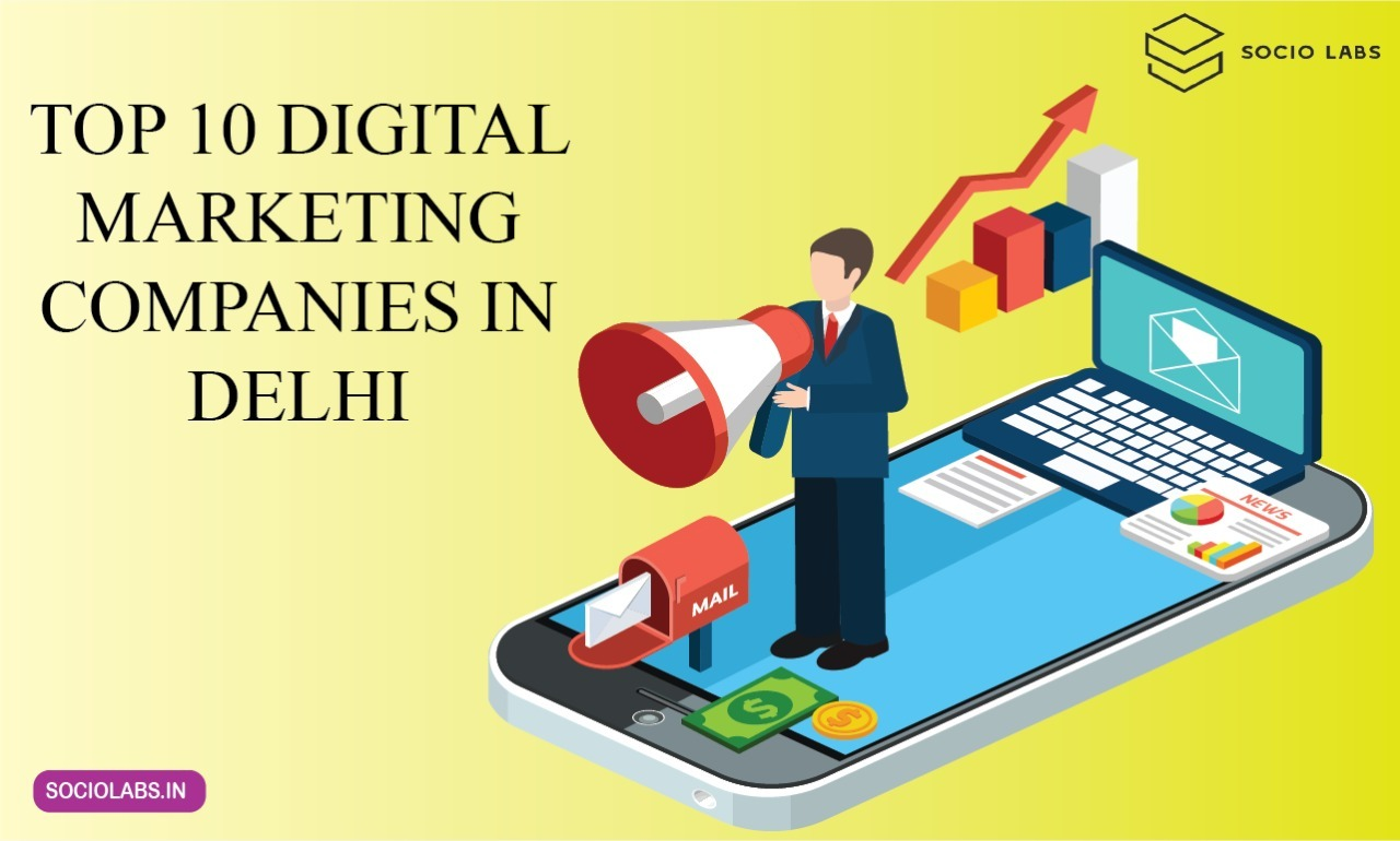 TOP 10 DIGITAL MARKETING COMPANIES IN DELHI